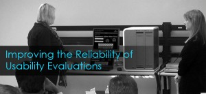 Improving the Reliability of Usability Evaluations